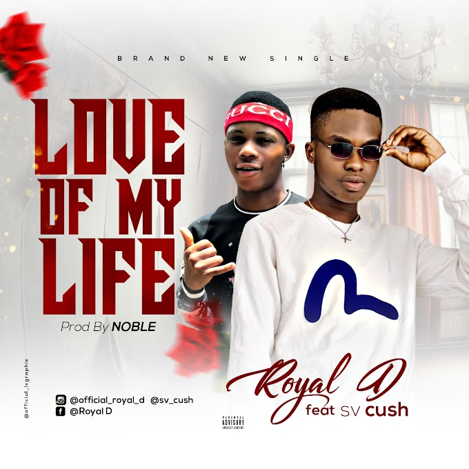 Music: Royal D ft Sv Cush - LOML
