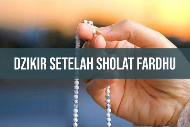 Bacaan Dzikir Setelah Sholat Fardhu | Grosir Sajadah