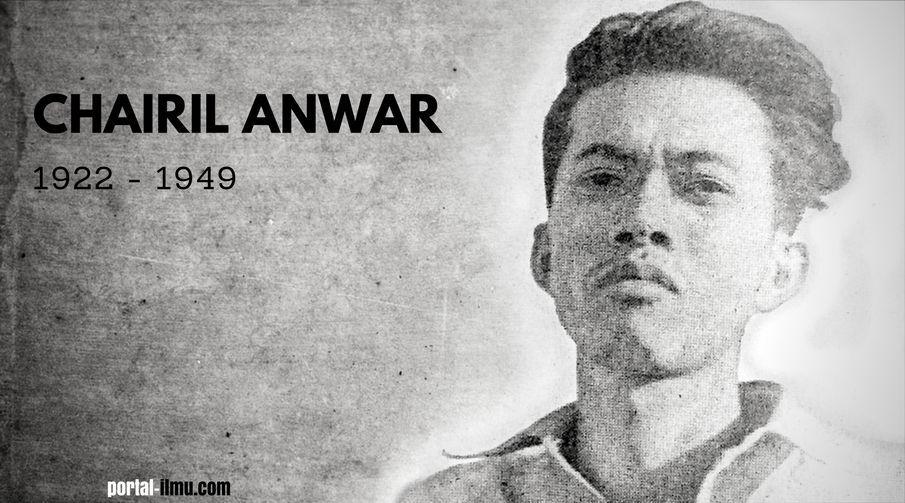 Biografi Chairil Anwar - Sastrawan Besar Indonesia
