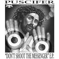 [2007] - Don't Shoot The Messenger [EP]