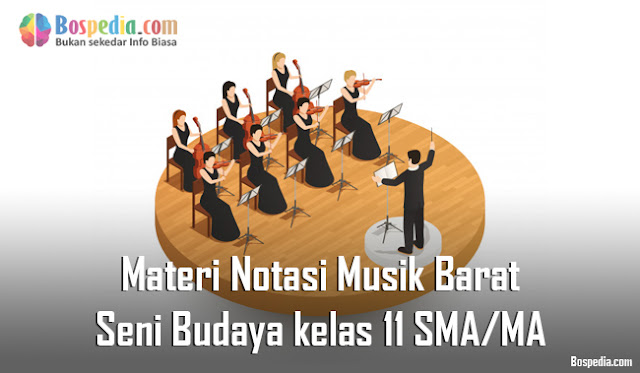 Materi Notasi Musik Barat Mapel Seni Budaya kelas 11 SMA/MA