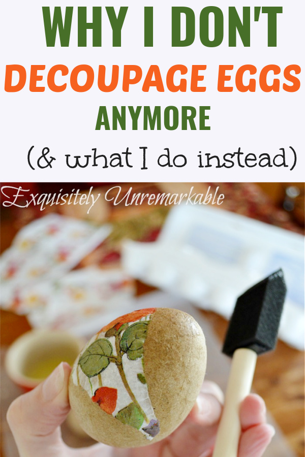 Why I Don't Decoupage Eggs Anymore and What I Do Instead