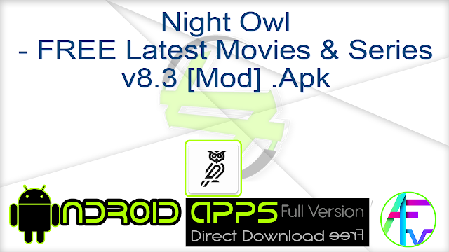 Night Owl – FREE Latest Movies & Series v8.3 [Mod] .Apk