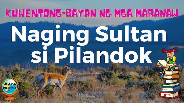 Naging Sultan si Pilandok, Kuwentong-bayan ng mga Maranaw