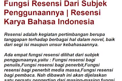 Fungsi Resensi Dari Subjek Penggunaannya | Resensi Karya Bahasa Indonesia