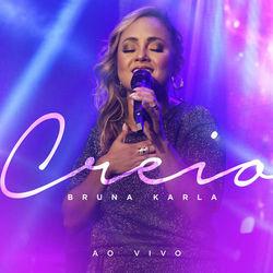 Baixar CD Creio (Ao Vivo) - Bruna Karla 2019 Grátis