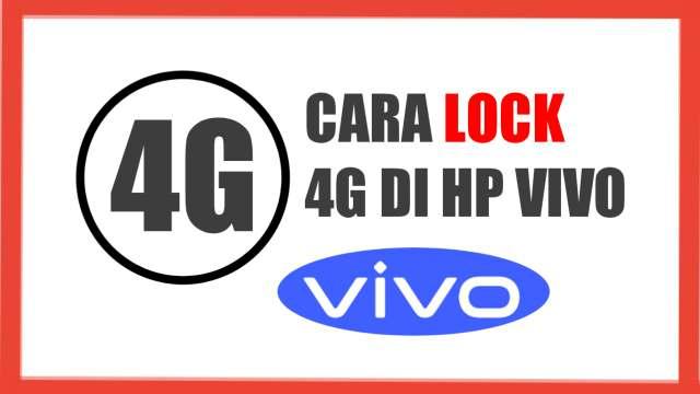 Cara Mengunci Jaringan 4G di HP VIVO