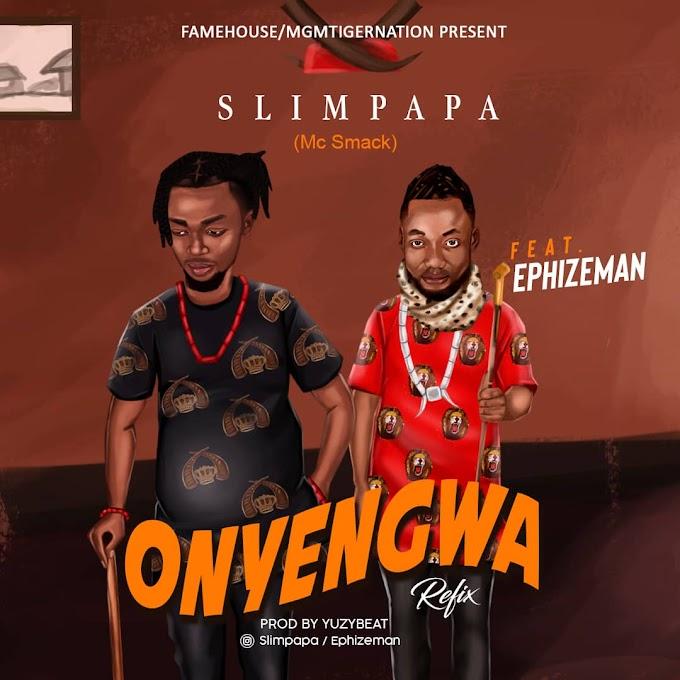 Download Mp3: Slimpapa - Onyengwa (Remix) ft. Ephizeman