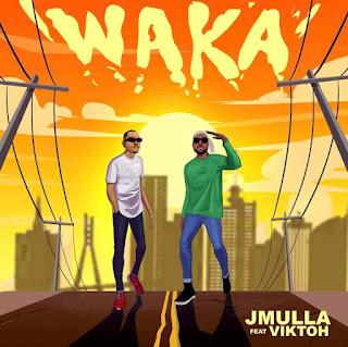 [Music & Video] JMulla Ft. Viktoh – Waka