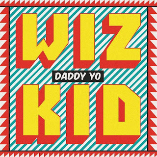 MUSIC: Wizkid Ft. Efya – Daddy Yo