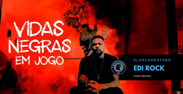 """Com royalties destinados a CUFA, Edi Rock lança """"Vidas Negras"""""""
