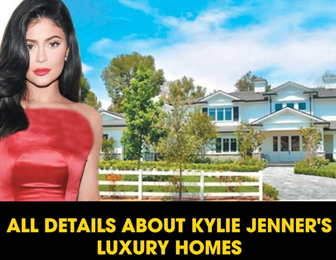 All Details About Kylie Jenner's Luxury Homes