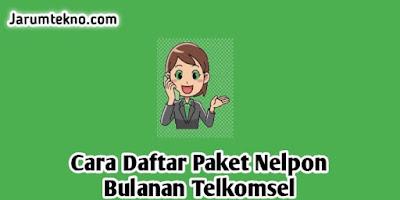 Cara Daftar Paket Nelpon Bulanan Telkomsel Murah