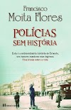 Francisco Moita Flores - Policias sem História