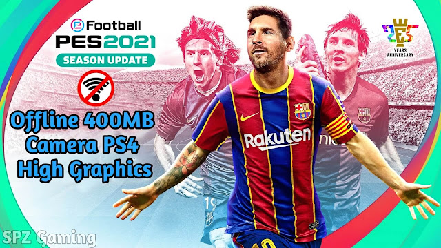 PES 2021 Android Offline 400MB Camera Best Graphics New Face Kits & Last Transfers Update