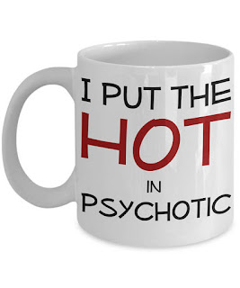 hot in pyschotic mug gift
