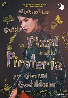 Guida ai Pizzi e alla Pirateria per Giovani Gentildonne di Mackenzi Lee