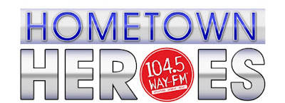 Hometown Heros from 104.5 WAY-fm