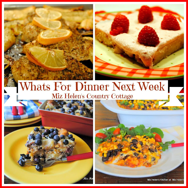 Whats For Dinner Next Week, 3-21-21 at Miz Helen's Country Cottage