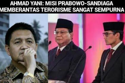 Ahmad Yani: Misi Prabowo-Sandiaga Memberantas Terorisme Sangat Sempurna