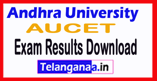 Andhra University AUCET Exam Results Download 2018