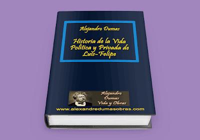 Historia de la Vida Política y Privada de Luis-Felipe Alejandro Dumas