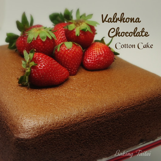 Valrhona Chocolate Cotton Cake- highly recommended! 法芙娜巧克力棉花蛋糕 - 强推!(中英加图对照食谱)