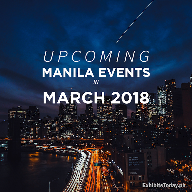 Upcoming Manila Events in March 2018
