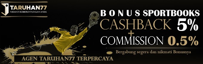 Situs Taruhan 77 - Promo Cashback 5% + Komisi 0.5% Taruhan Bola