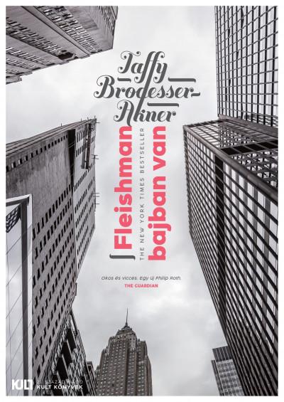 Taffy Brodesser-Akner - Fleishman bajban van