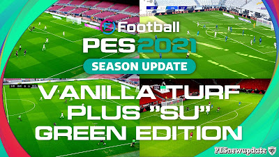 PES 2021 Vanilla Turf Plus SU v1 by Endo (Green Edition)