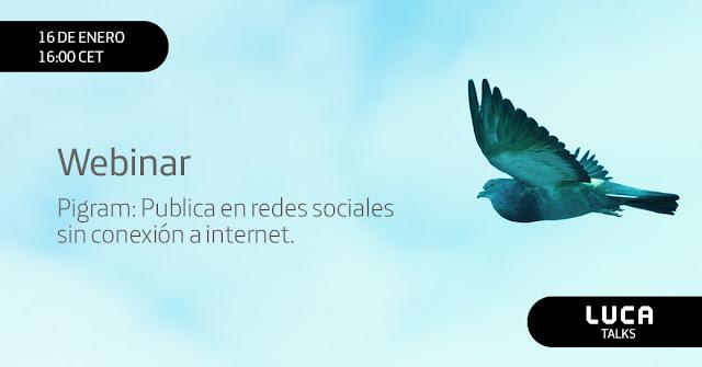 LUCA Talk: Pigram, publica en RRSS sin conexión a internet