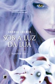 Nightshade I SOB A LUZ DA LUA - Andrea Cremer