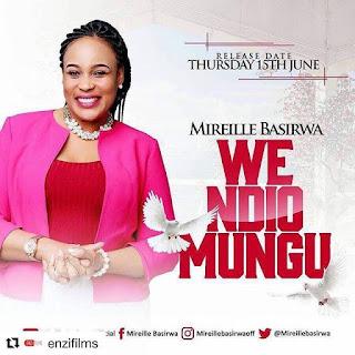 Mireille Basirwa - We Ndio Mungu