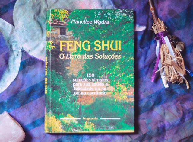 """Resenha do Livro: Feng Shui """"O livro das Soluções"""" de Nancilee Wydra"""