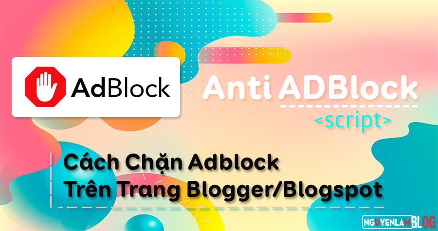 Cách Chặn Adblock Trên Trang Blogger/Blogspot Của Bạn 1