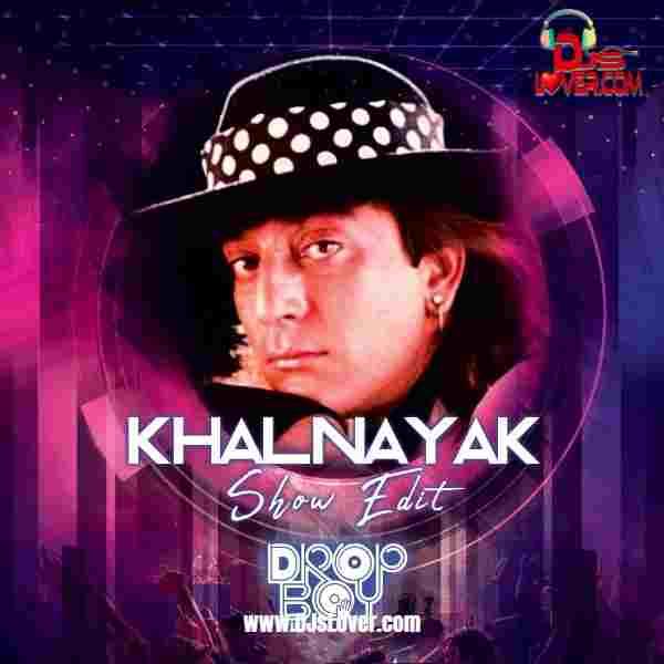 Khalnayak Show Edit Dropboy mp3 download