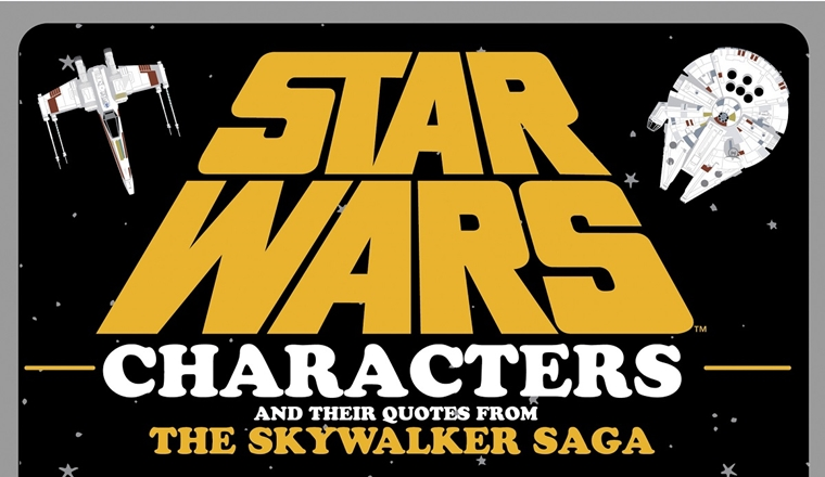 Star Wars Characters and Their Quotes from the Skywalker Saga #infographic