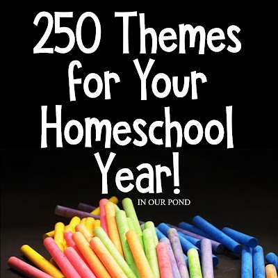 250 Theme Unit Ideas for Your Entire Homeschool Year // In Our Pond