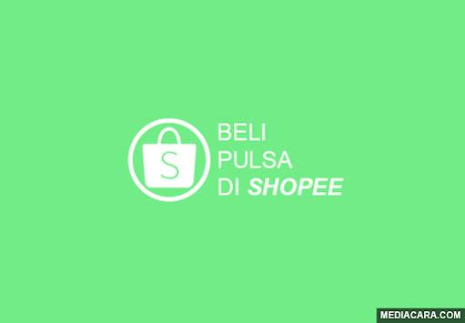 Cara mengisi pulsa lewat Shopee