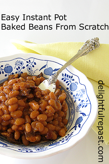 Baked Beans from Scratch - Instant Pot or Classic / www.delightfulrepast.com