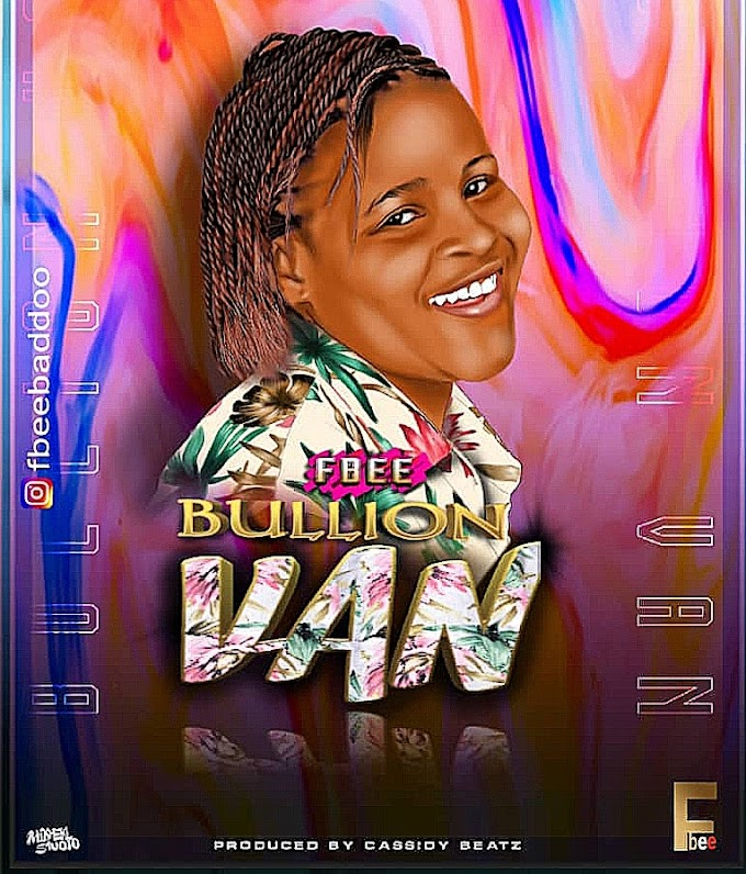 [Music] Fbee - Bullion Van.mp3