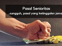 Senioritas Itu Ketinggalan Jaman
