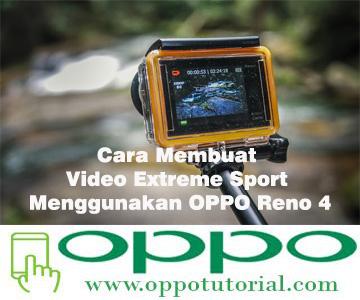 Cara Membuat Video Extreme Sport Menggunakan OPPO Reno 4