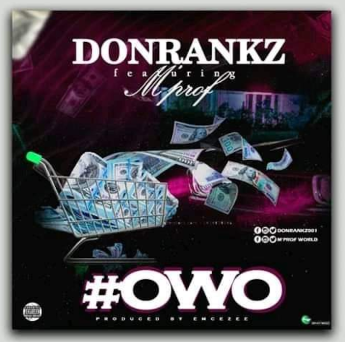 Music : Don rankz ft Mprof - owo