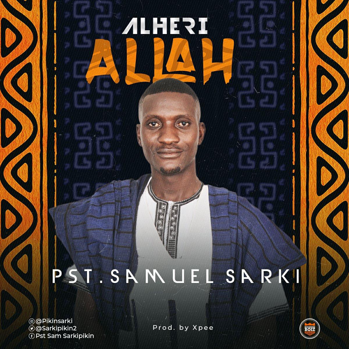 Pst. Samuel Sarki - Alheri Allah Mp3 Download