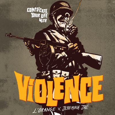 L'Orange & Jeremiah Jae - Complicate Your Life with Violence (2019) - Album Download, Itunes Cover, Official Cover, Album CD Cover Art, Tracklist, 320KBPS, Zip album