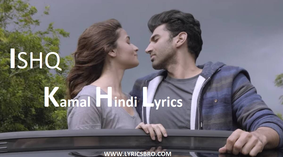 Ishq-kamal-song-hindi-lyrics, Sadak-2, Bollywood