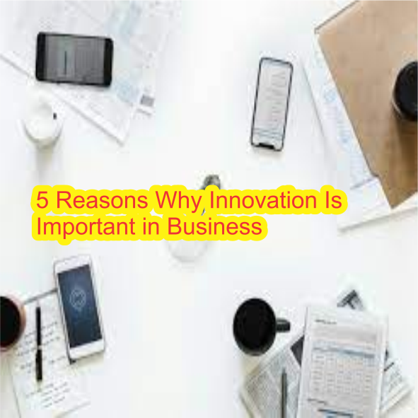 5 Innovations in Business you need to know about