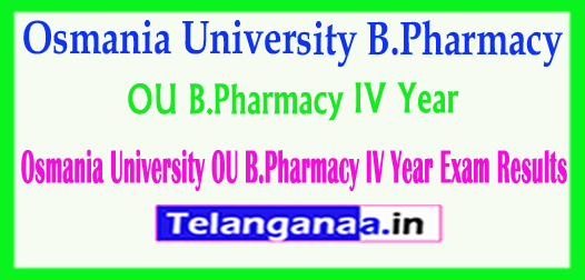 Osmania University OU B.Pharmacy IV Year Exam Results 2018